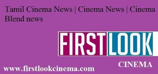 Tamil Cinema News  Cinema News  Cinema Blend news